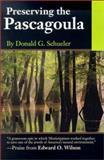 Preserving the Pascagoula, Donald G. Schueler, 157806466X