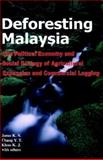 Deforesting Malaysia : The Political, Economic and Social Ecology of Agricultural Expansion and Commercial Logging, Jomo, K. S. and Y. T., Chang, 1842774662