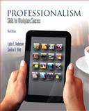 Professionalism : Skills for Workplace Success, Anderson, Lydia E. and Bolt, Sandra B., 0132624664