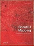 Beautiful Mapping : Leading Thinkers Demonstrate Geospatial Capabilities, Turner, Andrew and Forrest, Brady, 0596804660