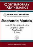 Stochastic Models, M Symposium on Probability and Stochastic Processes 2002 Mexico City, Ana Meda, Jose Gonzalez-Barrios, 0821834665