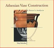 Athenian Vase Construction, Toby Schreiber and Getty, J. Paul, Museum Staff, 0892364661