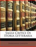 Saggi Critici Di Storia Letterari, Ferdinando Gabotto, 1148464662