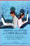 Truths and Myths of Cyber-bullying : International Perspectives on Stakeholder Responsibility and Children's Safety, Shariff, Shaheen, 1433104660