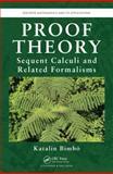 Proof Theory, Katalin Bimbo, 1466564660