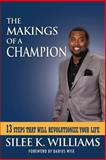 The Makings of a Champion, Silee K. Williams, 1483604667