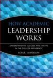 How Academic Leadership Works, Robert Birnbaum, 155542466X