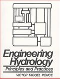 Engineering Hydrology : Principles and Practices, Ponce, Victor Miguel, 0133154661