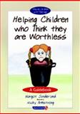 Helping Children Who Think They Are Worthless, Sunderland, Margot and Armstrong, Nicky, 0863884660
