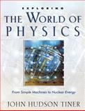 Exploring the World of Physics, John Hudson Tiner, 0890514666
