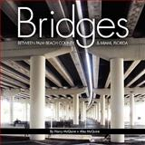 Bridges Between Palm Beach County and Miami, Florid, Harry McQuire and Alex McQuire, 0893344664