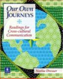 Our Own Journeys : Readings for Cross-Cultural Communication, Dresser, Norine, 0130484660
