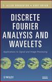 Discrete Fourier Analysis and Wavelets : Applications to Signal and Image Processing, Broughton, S. Allen and Bryan, Kurt M., 0470294663