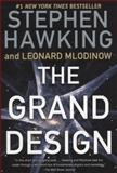 The Grand Design, Stephen W. Hawking and Leonard Mlodinow, 055338466X