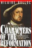 Characters of the Reformation, Hilaire Belloc, 0895554666