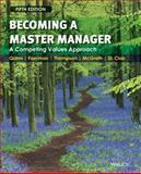 Becoming a Master Manager : A Competing Values Approach, Quinn, Robert E. and St. Clair, Lynda S., 0470284668
