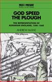 God Speed the Plough : The Representation of Agrarian England, 1500-1660, McRae, Andrew, 0521524660