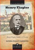 Henry Flagler, Builder of Florida, Sandra Wallus Sammons, 1561644668