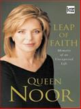 Leap of Faith : Memoirs of an Unexpected Life, Noor, Queen, 1587244667