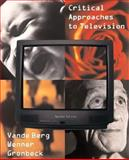 Critical Approaches to Television, Vande Berg, Leah R. and Wenner, Lawrence A., 0205564666