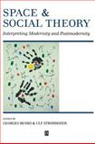Space and Social Theory : Interpreting Modernity and Postmodernity, , 0631194665