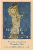 Happy Lives and the Highest Good : An Essay on Aristotle's Nicomachean Ethics, Lear, Gabriel Richardson, 0691114668