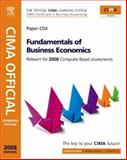 CIMA Official Learning System Fundamentals of Business Economics, Adams, Steve and Periton, Paul, 0750684666