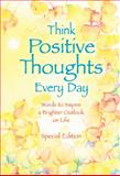 Think Positive Thoughts Every Day, Patricia Wayant, 088396466X
