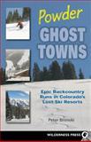 Powder Ghost Towns, Peter Bronski, 089997466X