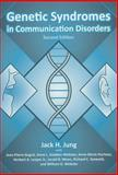 Genetic Syndromes in Communication Disorders, Jung, Jack H., 141640466X