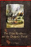 The Elder Brothers and the Dragon's Portal, C. J. Elgert, 1462014666
