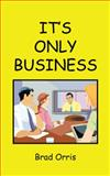 It's Only Business, Brad Orris, 1481754661