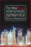 The New Asian Hemisphere, Kishore Mahbubani, 1586484664
