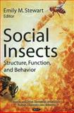 Social Insects : Structure, Function, and Behavior, Stewart, Emily M., 1617614661