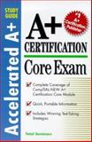 A+ Certification : Core Exam, Total Seminars Staff, 0070444668