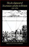 The Development of Newtonian Calculus in Britain, 1700-1800, Guicciardini, Niccolò, 0521364663