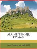 Alá Nejtemnjí; Román, Ivan Olbracht, 1149264667