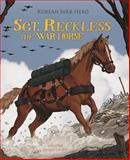 Sgt. Reckless - The War Horse, Melissa Higgins, 1479554669