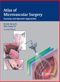 Atlas of Microvascular Surgery : Anatomy and Operative Techniques, Strauch, Berish and Yu, Han-Liang, 1588904660
