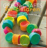 Green Crafts for Children, Hardy, Emma, 1906094667