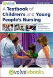 A Textbook of Children's and Young People's Nursing Text and Evolve eBooks Package, , 0702044679