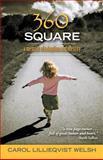 360 Square, Carol Lillieqvist Welsh, 1475174675