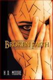 Broken Faith, H. D. Moore, 1491844671