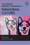 The Ashgate Research Companion to Paranormal Cultures, Sally R. Munt and Olu Jenzen, 1409444678