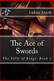 The Ace of Swords, Lukas Stark, 1494354675