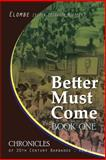 Better Must Come: Book One, Elton Mottley, 149732467X