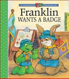 Franklin Wants a Badge, Paulette Bourgeois, 1553374673