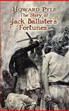 The Story of Jack Ballister's Fortunes, Howard Pyle, 0486454673