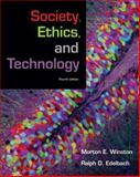 Society, Ethics, and Technology, Winston, Morton E. and Edelbach, Ralph D., 049550467X