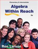 Elementary and Intermediate Algebra : Algebra Within Reach, Larson, Ron, 128507467X